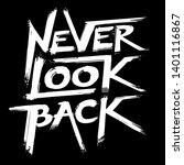 never look back slogan tee... | Shutterstock .eps vector #1401116867