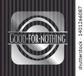 good for nothing silvery badge. ... | Shutterstock .eps vector #1401266087