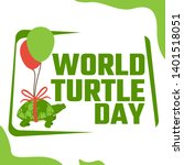 world turtle day campaign...   Shutterstock .eps vector #1401518051
