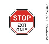 stop exit only sign. caution...   Shutterstock .eps vector #1401976034
