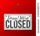 sorry  we are closed. white... | Shutterstock .eps vector #1403038574