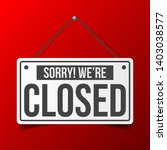 sorry  we are closed. white...   Shutterstock .eps vector #1403038577