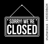 sorry  we are closed. white... | Shutterstock .eps vector #1403038634
