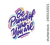 be proud of who you are.... | Shutterstock .eps vector #1403132021