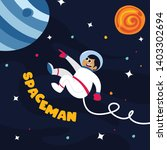 cute spaceman in outer space... | Shutterstock .eps vector #1403302694
