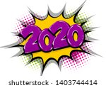 2020 comic text speech bubble.... | Shutterstock .eps vector #1403744414