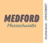 medford  massachusetts t shirt... | Shutterstock .eps vector #1404238007