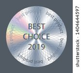 best choice 2019 round hologram ... | Shutterstock .eps vector #1404644597