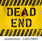 Dead End Sign  Grungy...