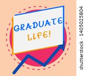 text sign showing graduate life....   Shutterstock . vector #1405025804