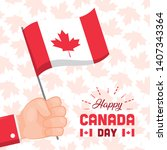 hand holding flag happy canada...   Shutterstock .eps vector #1407343364