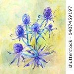 watercolor eryngium. flowering... | Shutterstock . vector #1407459197