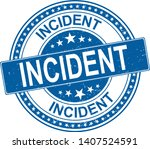 incident grunge rubber stamp... | Shutterstock .eps vector #1407524591