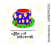 coffee my spirit animal cheetah ... | Shutterstock .eps vector #1408295231