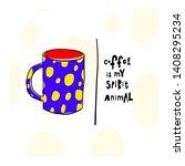 coffee my spirit animal cheetah ... | Shutterstock .eps vector #1408295234