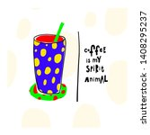 coffee my spirit animal cheetah ... | Shutterstock .eps vector #1408295237