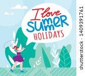 inscription i love summer... | Shutterstock .eps vector #1409391761