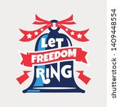 let freedom ring phrase.... | Shutterstock .eps vector #1409448554