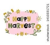 the inscription  happy harvest  ... | Shutterstock .eps vector #1410331721