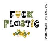the inscription  fuck plastic ... | Shutterstock .eps vector #1411262147