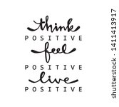 Think Positive  Feel Positive ...