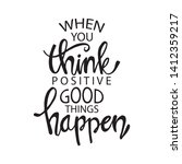 when you think positive good... | Shutterstock .eps vector #1412359217