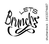 lets brunch hand written... | Shutterstock .eps vector #1413374687