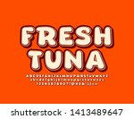 vector trendy sign fresh tuna... | Shutterstock .eps vector #1413489647