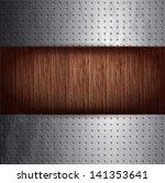 metal and wood. metal texture... | Shutterstock .eps vector #141353641