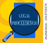 Text sign showing Legal Proceedings. Conceptual photo procedure instituted in a court of law to acquire benefit Big magnifier glass looking vertical rectangle. Geometrical background.
