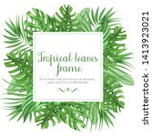 frame with tropical leaves ... | Shutterstock . vector #1413923021