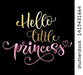 hello little princess quote.... | Shutterstock .eps vector #1415431664