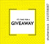 time for a giveaway   banner... | Shutterstock . vector #1415558087