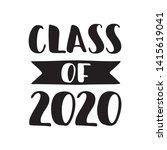 class of 2020. black hand drawn ... | Shutterstock .eps vector #1415619041