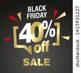 black friday 40 percent off...   Shutterstock .eps vector #1415931227