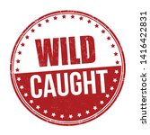 Wild Caught Sign Or Stamp On...