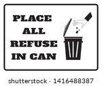 place all refuse in can sign... | Shutterstock .eps vector #1416488387