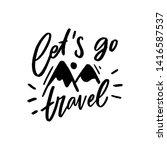 hand lettering phrase let's go... | Shutterstock .eps vector #1416587537