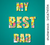 illustration of my best dad... | Shutterstock .eps vector #141674554