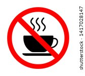 forbidden coffee cup icon.... | Shutterstock .eps vector #1417028147