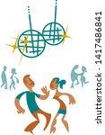 couple dancing under the disco...   Shutterstock .eps vector #1417486841