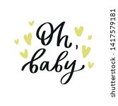 handdrawn phrase oh  baby .... | Shutterstock .eps vector #1417579181