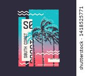 south coast. graphic t shirt... | Shutterstock .eps vector #1418525771