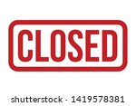 closed rubber stamp. red closed ... | Shutterstock .eps vector #1419578381