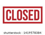 closed rubber stamp. red closed ... | Shutterstock .eps vector #1419578384