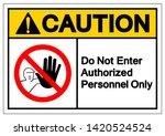 caution do not enter authorized ...   Shutterstock .eps vector #1420524524