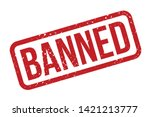 banned rubber stamp. red banned ... | Shutterstock .eps vector #1421213777