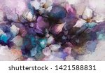 abstract colorful oil  acrylic... | Shutterstock . vector #1421588831