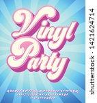 vinyl party. 3d vintage script... | Shutterstock .eps vector #1421624714