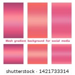 set of trendy gradient mesh... | Shutterstock .eps vector #1421733314